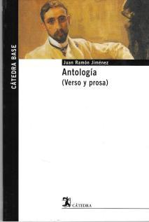 """Juan Ramón Jiménez, """"Antología (Verso y prosa)"""" (Cátedra, 2006)"""