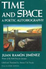 "Juan Ramón Jiménez, ""Time and Space: A Poetic Autobiography,"" translated by Antonio T. de Nicolás"