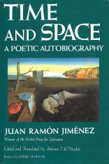 "Juan Ramón Jiménez, ""Time and Space: A Poetic Autobiography,"" translated by Antonio T. de Nicolás"