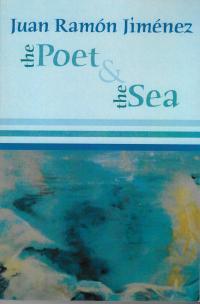 """Juan Ramón Jiménez, """"The Poet and the Sea,"""" translated by Antonio T. de Nicolás"""