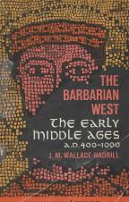 "J. W. Wallace-Hadrill, ""The Barbarian West: The Early Middle Ages A.D. 400-1000"""