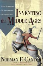 "Norman F. Cantor, ""Inventing the Middle Ages: The Lives, Works, and Ideas of the Great Medievalists of the Twentieth Century"""
