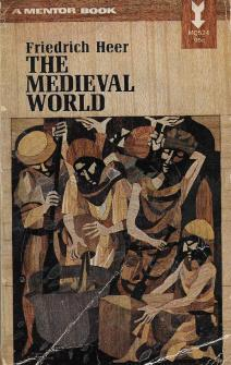 "Friedrich Heer, ""The Medieval World"""