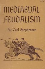 "Carl Stephenson, ""Mediaveal Feudalism"""