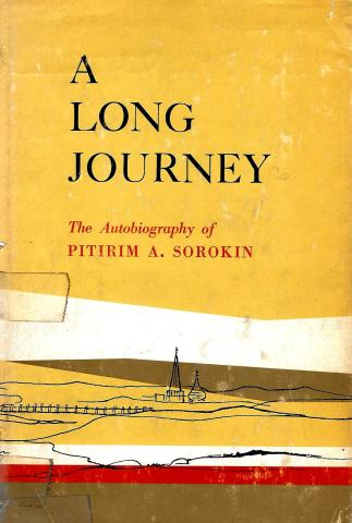 """""""A Long Journey: The Autobiography of Pitirim A. Sorokin"""" (College and University Press, 1963)"""