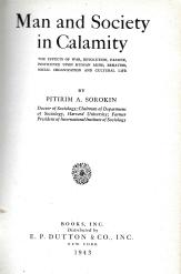 """Pitirim A. Sorokin, """"Man and Society in Calamity,"""" title page (E. P. Dutton & Co., 1943)"""